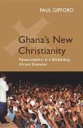 Ghana's New Christianity: Pentecostalism in a Globalizing African Economy