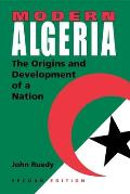 Modern Algeria The Origins & Development of a Nation