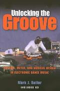 Unlocking the Groove: Rhythm, Meter, and Musical Design in Electronic Dance Music