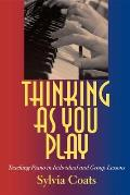 Thinking as You Play: Teaching Piano in Individual and Group Lessons