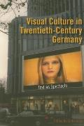 Visual Culture in Twentieth-Century Germany: Text as Spectacle