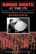 Human Rights at the UN: The Political History of Universal Justice (United Nations Intellectual History Project)