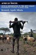 Guns & Governance in the Rift Valley