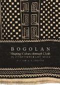 Bogolan Shaping Culture Through Cloth in Contemporary Mali