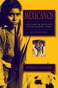 Mexicanos: a History of Mexicans in the United States (2ND 09 Edition)