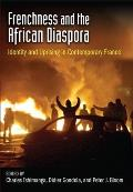 Frenchness & The African Diaspora Identity & Uprising In Contemporary France