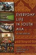 Everyday Life in South Asia 2nd Edition