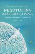 Negotiating Arab Israeli Peace Patterns Problems Possibilities 2nd Edition