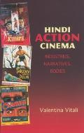 Hindi Action Cinema: Industries, Narratives, Bodies