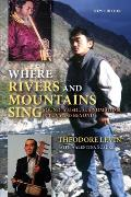 Where Rivers & Mountains Sing Sound Music & Nomadism in Tuva & Beyond