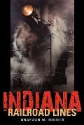 Indiana Railroad Lines (Railroads Past and Present)
