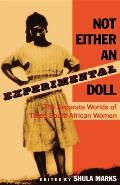 Not Either an Experimental Doll The Separate Worlds of Three South African Women