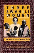 Three Swahili Women Life Histories from Mombasa Kenya