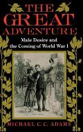Great Adventure Male Desire & the Coming of World War I