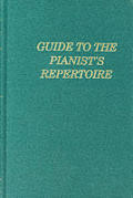 Guide To The Pianists Repertoire 2nd Edition