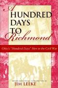 A Hundred Days to Richmond: Ohio's Hundred Days Men in the Civil War
