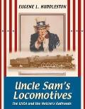 Uncle Sam's Locomotives: The Usra and the Nation's Railroads (Railroads Past and Present)