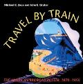 Travel by Train The American Railroad Poster 1870 1950