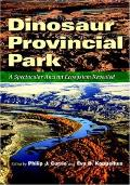 Dinosaur Provincial Park A Spectacular Ancient Ecosystem Revealed With CDROM