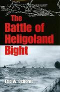 The Battle of Heligoland Bight (Twentieth-Century Battles)