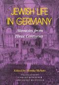 Jewish Life In Germany Memoirs from Three Centuries