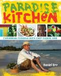 Paradise Kitchen Caribbean Cooking with Chef Daniel Orr