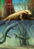 Gaining Ground, Second Edition: The Origin and Evolution of Tetrapods (Life of the Past) Cover