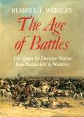 Age of Battles The Quest for Decisive Warfare from Breitenfeld to Waterloo