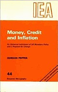 Money, Credit & Inflation: An Historical Indictment of U. K. Monetary Policy & a Proposal for Change