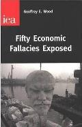 Fifty Economic Fallacies Exposed (UK Edition)