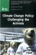 Climate Change Policy: Challenging the Activists.