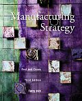Manufacturing Strategies : Text and Cases (3RD 00 Edition)