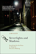 Streetlights & Shadows Searching for the Keys to Adaptive Decision Making