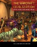 The Warcraft Civilization: Social Science in a Virtual World