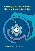 The Configuration Space Method for Kinematic Design of Mechanisms Cover