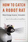 How to Catch a Robot Rat: When Biology Inspires Innovation