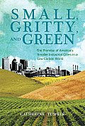 Small Gritty & Green The Promise of Americas Smaller Industrial Cities in a Low Carbon World