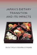 Japan's Dietary Transition and Its Impacts (Food, Health, and the Environment)
