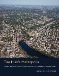 Hubs Metropolis From Railroad Suburbs to Smart Growth