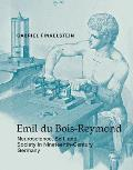 Emil Du Bois-Reymond: Neuroscience, Self, and Society in Nineteenth-Century Germany (Transformations: Studies in the History of Science and Technology)