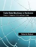 Finite State Machines in Hardware: Theory and Design (with VHDL and Systemverilog)