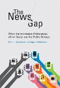The News Gap: When the Information Preferences of the Media and the Public Diverge