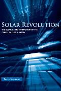 Solar Revolution The Economic Transformation of the Global Energy Industry