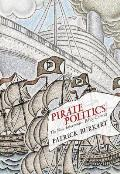 Pirate Politics: The New Information Policy Contests