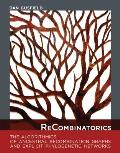 Recombinatorics: The Algorithmics of Ancestral Recombination Graphs and Explicit Phylogenetic Networks