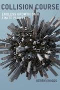 Collision Course: Endless Growth on a Finite Planet