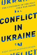 Conflict in Ukraine: The Unwinding of the Post--Cold War Order (Boston Review Books)