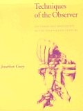 Techniques Of The Observer On Vision & Modernity in the 19th Century