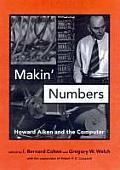 Makin Numbers Howard Aiken & the Computer