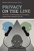 Privacy on the Line: The Politics of Wiretapping and Encryption, Updated and Expanded Edition Cover